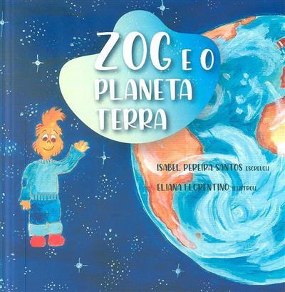 Zog e o planeta Terra (Isabel Pereira dos Santos)