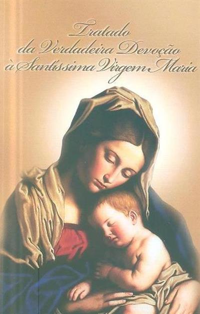 Tratado da verdadeira devoção à Santíssima Virgem Maria (Luís Maria Grignion de Montfort)