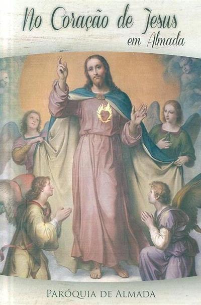 No coração de Jesus em Almada (org. Paróquia de Almada)