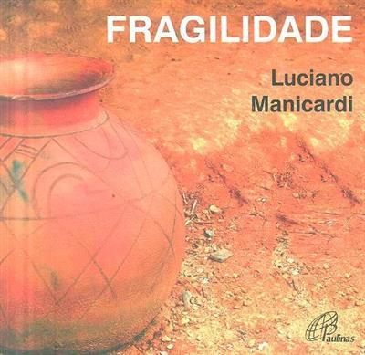Fragilidade (Luciano Manicardi)