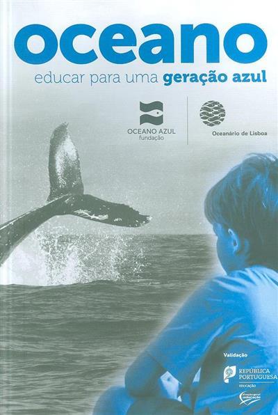 Oceano, educar para uma geração azul (texto Diogo Geraldes... [et al.])