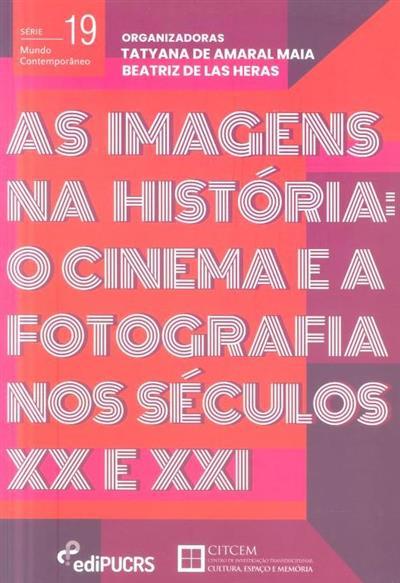 As imagens na história (org. Tatyiana de Amaral Maia, Beatriz de las Heras)