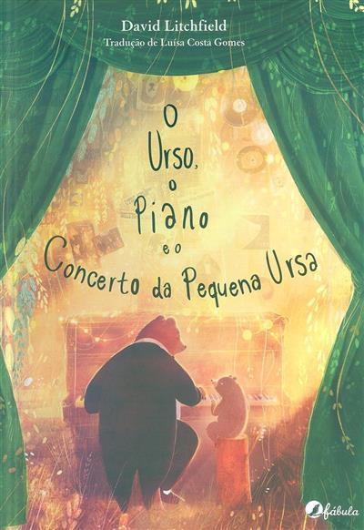 O urso, o piano e o concerto da pequena ursa (texto e il. David Litchfield)