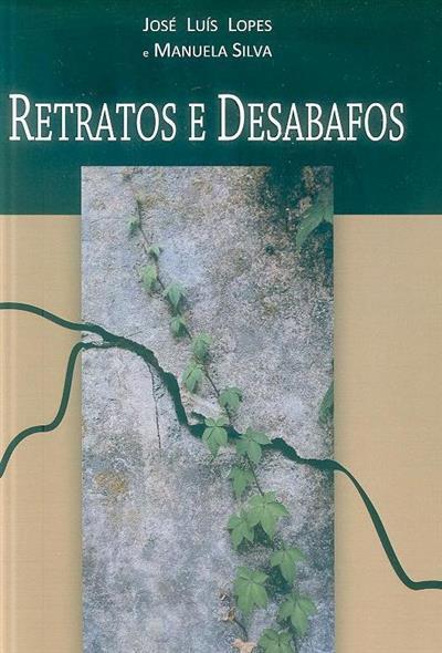 Retratos e desabafos (José Luís Lopes, Manuela Silva)