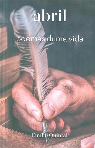 Abril poemas duma vida (Emílio Quintal)