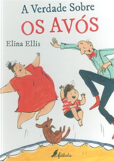 A verdade sobre os avós (texto e il. Elina Ellis)