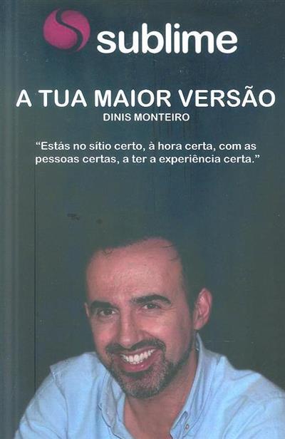 Sublime, a tua maior versão (Dinis Monteiro)