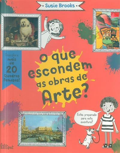 O que escondem as obras de arte?