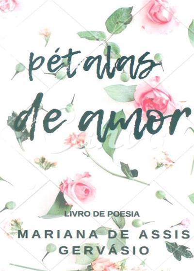 Pétalas de amor (Mariana de Assis Gervásio)