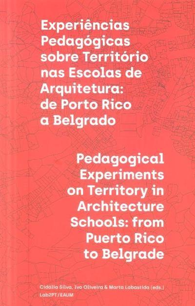 Experiências pedagógicas sobre território nas escolas de arquiteturas (ed. Cidália Silva, Ivo Oliveira, Marta Labastida)