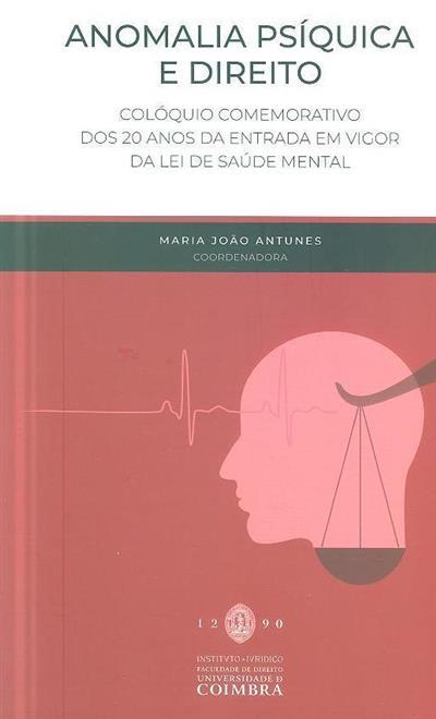 Anomalia psíquica e direito (Colóquio Comemorativo dos 20 Anos da Entrada em Vigor da Lei de Saúde Mental)