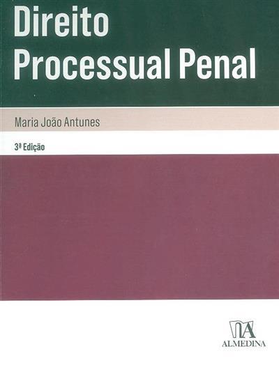 Direito processual penal (Maria João Antunes)