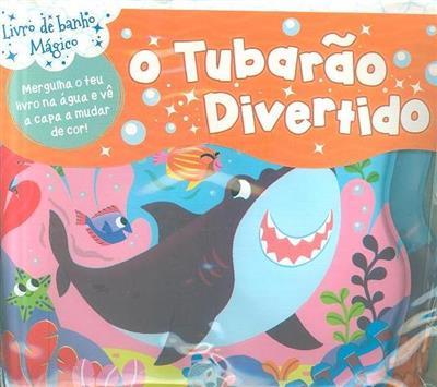 O tubarão divertido (il. Beatrice Costamagna)