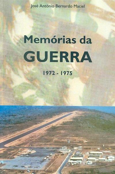 Memórias da guerra, 1972-1975 (José António Bernardo Maciel)