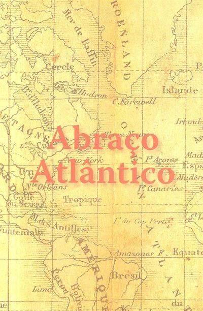 Abraço atlântico (coord. João Carlos Abreu)
