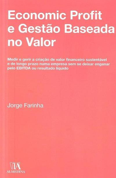 Economic profit e gestão baseada no valor (Jorge Farinha)