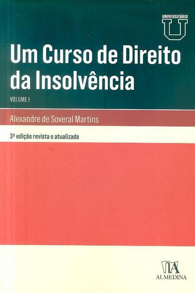 Um curso de direito da insolvência (Alexandre de Soveral Martins)
