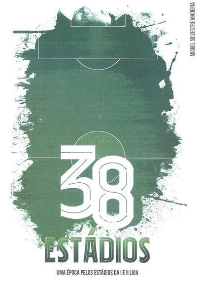38 estádios (Miguel Silvestre Madeira)