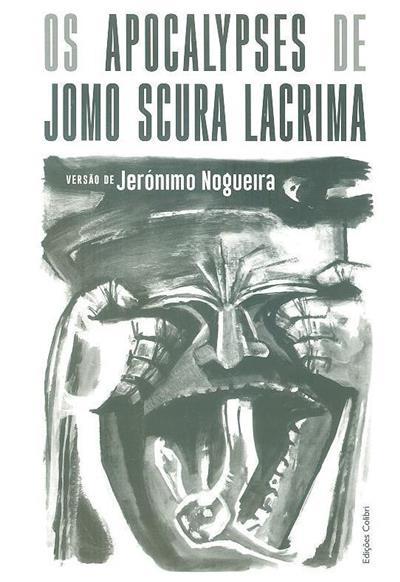 Os apocalypses de Jomo Scura Lacrima (Jerónimo Nogueira)