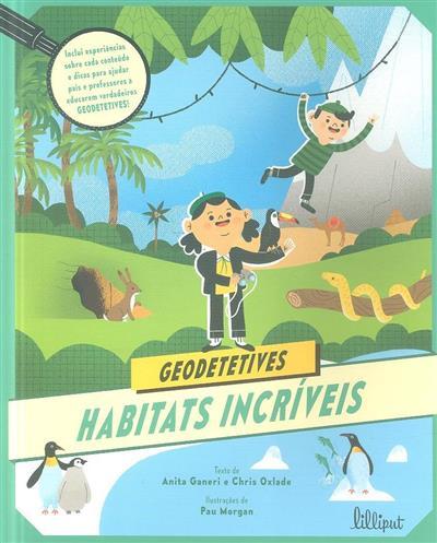 Habitats incríveis (Anita Ganeri, Chris Oxlade)