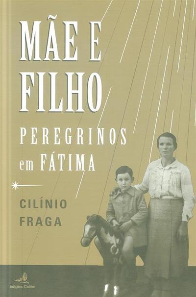 Mãe e filho peregrinos em Fátima (Cilínio Fraga)
