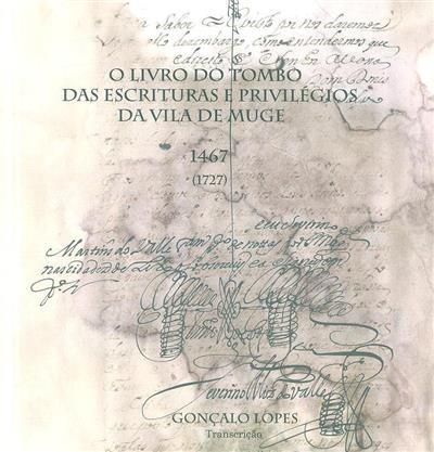 O livro do tombo das escrituras e privilégios da vila de Muge (Gonçalo Lopes)