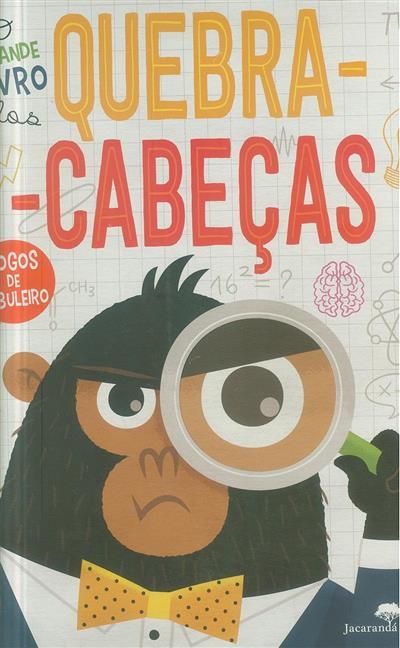 O grande livro dos quebra-cabeças (il. Beatrice Tinarelli)
