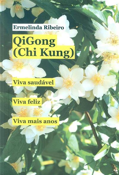 Qigong (chi kung) (Ermelinda Ribeiro)