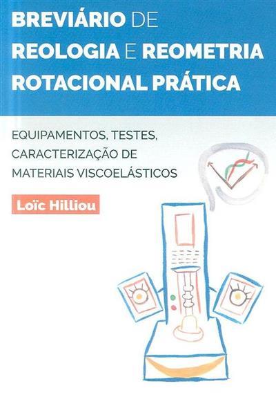 Breviário de reologia e reometria rotacional prática (Loïc Hilliou)