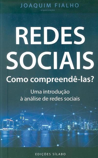 Redes Sociais, como compreendê-las? (org. Joaquim Fialho)