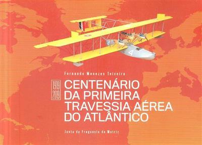 Centenário da primeira travessia aérea do Atlântico, 1919-2019 (Fernando Menezes Teixeira)