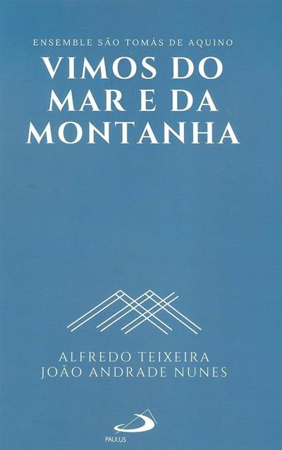 Vimos do mar e da montanha (Alfredo Teixeira, João Andrade Nunes)