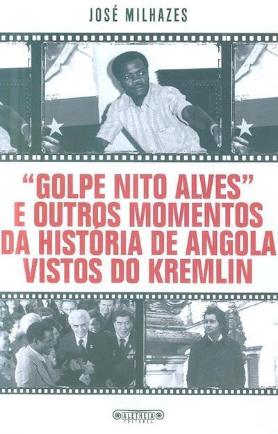 """""""Golpe Nito Alves"""" e outros momentos da história de Angola vistos do Kremlin (José Milhazes)"""