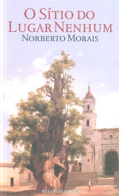 O sítio do lugar nenhum (Norberto Morais)