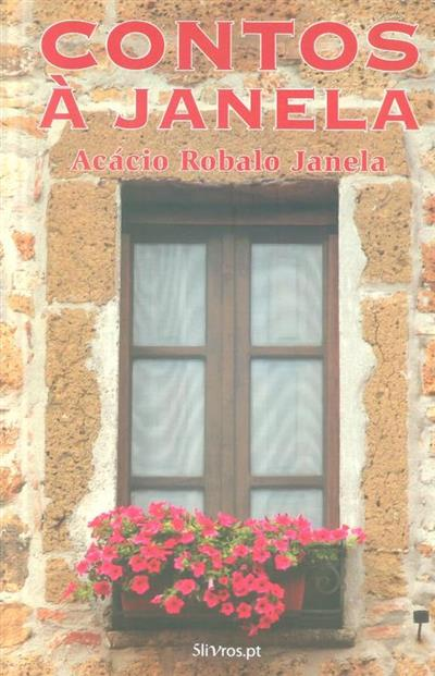 Contos à janela (Acácio Robalo Janela)