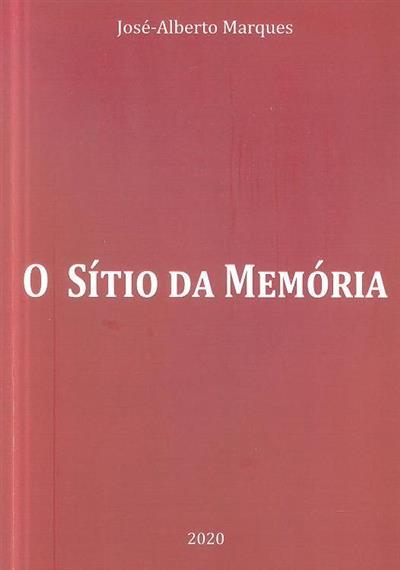 O sítio da memória (José-Alberto Marques)
