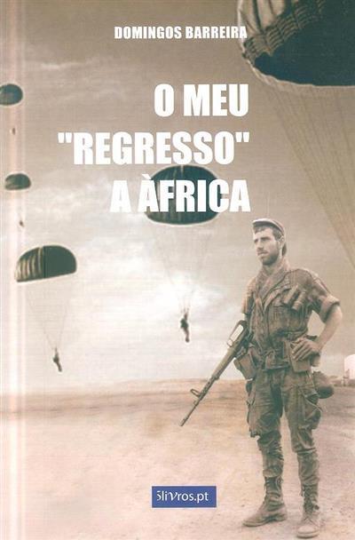 """O meu """"regresso"""" a África (Domingos Barreira)"""