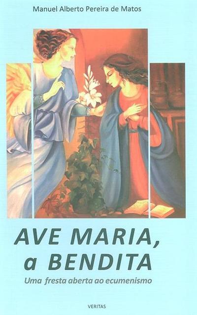 Ave Maria, a Bendita (Manuel Alberto Pereira de Matos)