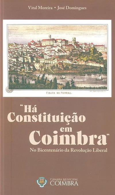 """""""Há constituição em Coimbra"""", no bicentenário da Revolução Liberal (Vital Moreira, José Domingos)"""