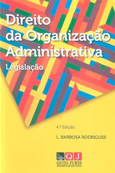 Direito da organização administrativa (L. Barbosa Rodrigues)