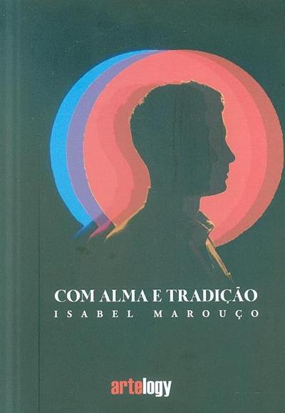 Com alma e tradição (Isabel Marouço)