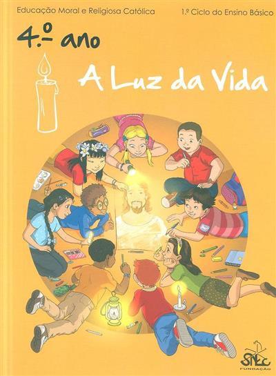 A luz da vida (Luís Coelho... [et al.])