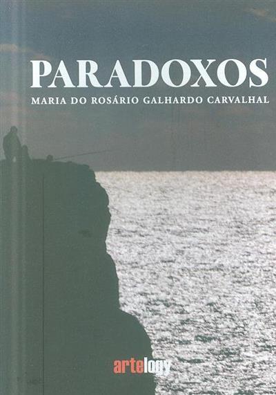Paradoxos (Maria do Rosário Carvalhal)