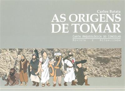 As origens de Tomar (Carlos Batata)
