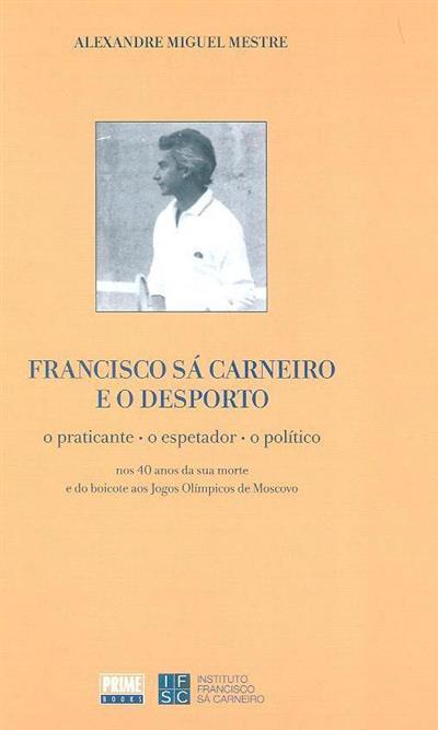 Francisco Sá Carneiro e o desporto (Alexandre Miguel Mestre)