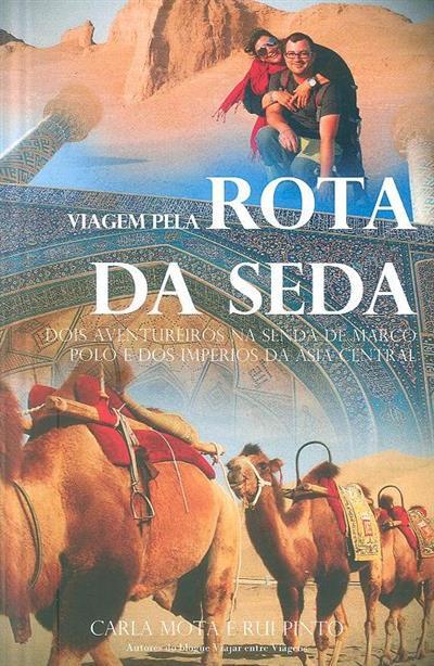 Viagem pela rota da seda (Carla Mota, Rui Pinto)