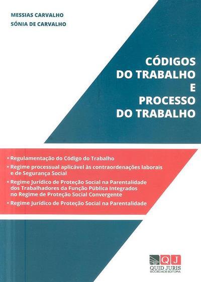 Códigos do trabalho e processo do trabalho (org. Messias Carvalho, Sónia Carvalho)