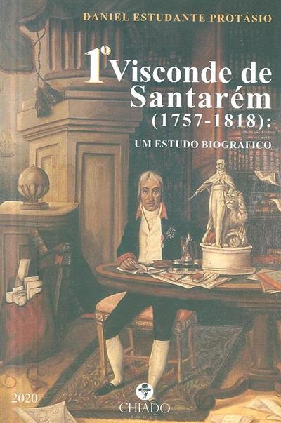 1º Visconde de Santarém (1757-1818) (Daniel Estudante Protásio)