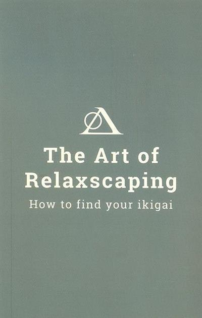 The art of relaxscaping