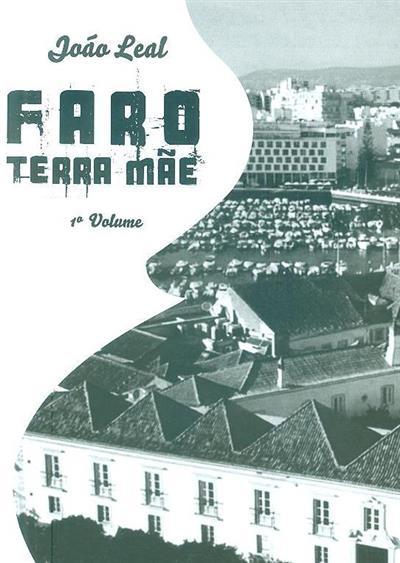 Faro, terra mãe (João Leal)